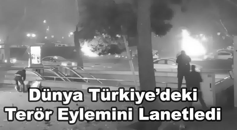 Dünya Türkiye'deki Terör Eylemini Lanetledi