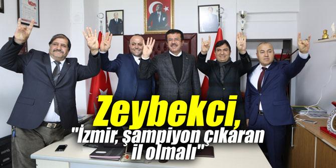 """Zeybekci, """"İzmir, şampiyon çıkaran il olmalı"""""""