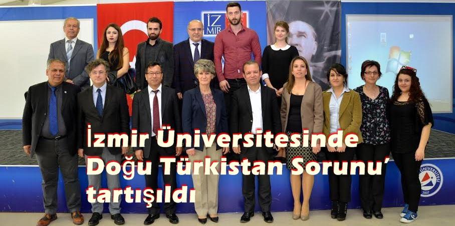 İzmir Üniversitesinde 'Doğu Türkistan Sorunu' Tartışıldı