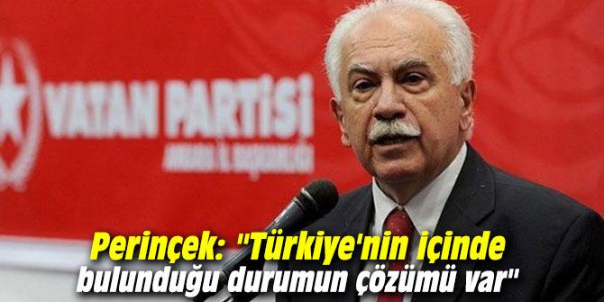 """Perinçek: """"Türkiye'nin içinde bulunduğu durumun çözümü var"""""""