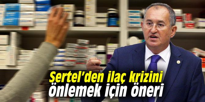 Sertel'den ilaç krizini önlemek için öneri