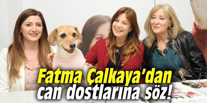 Fatma Çalkaya'dan can dostlarına söz!