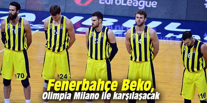 Fenerbahçe Beko, Olimpia Milano ile karşılaşacak