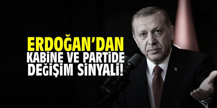 Cumhurbaşkanı Erdoğan'dan kabine ve partide değişim sinyali!