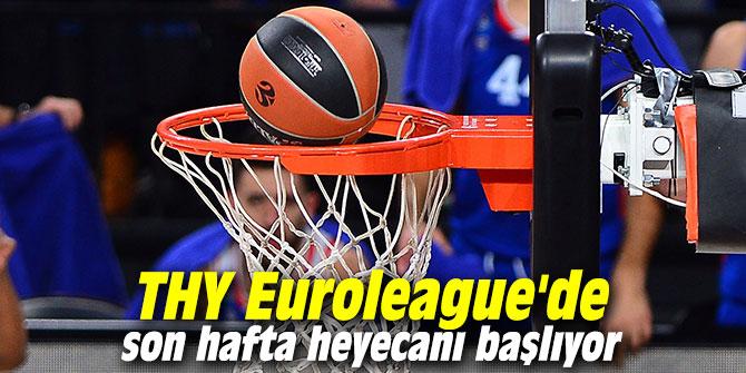 THY Euroleague'de son hafta heyecanı başlıyor