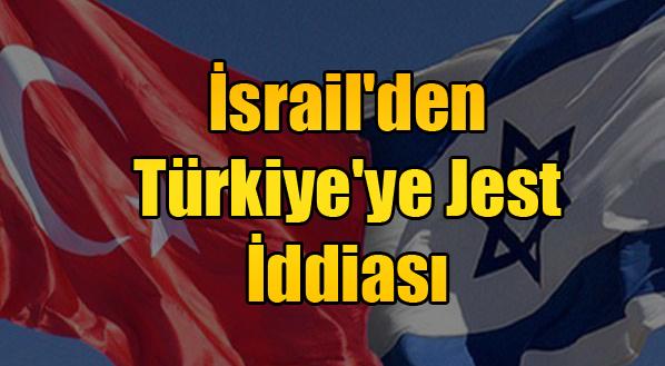 İsrail'den Türkiye'ye Jest İddiası