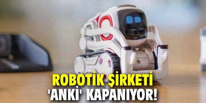 Robotik şirketi 'Anki' kapanıyor!