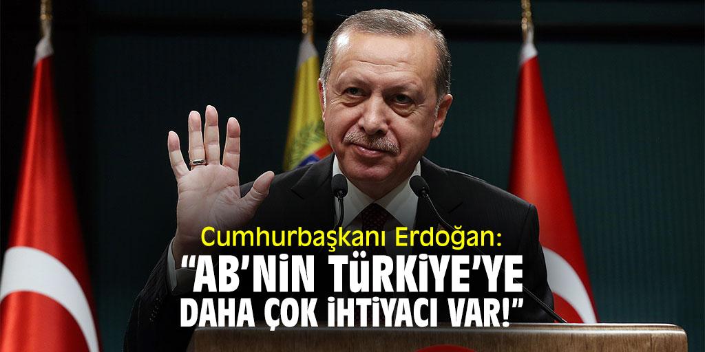 """Cumhurbaşkanı Erdoğan: """"AB'nin Türkiye'ye daha çok ihtiyacı var"""""""