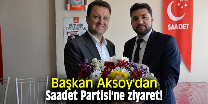 Başkan Aksoy'dan Saadet Partisi'ne ziyaret!