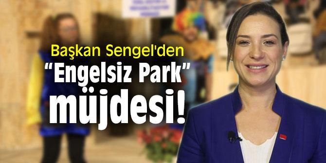 """Başkan Sengel'den """"Engelsiz Park""""müjdesi!"""
