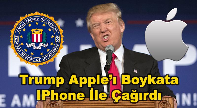 Trump Apple'ı Boykota IPhone ile Çağırdı