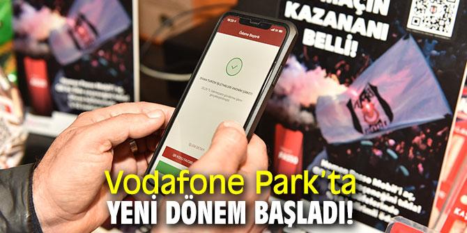 Vodafone Park'ta yeni dönem başladı!