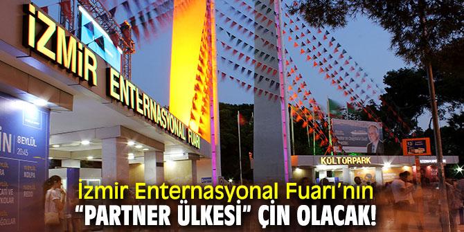"""İzmir Enternasyonal Fuarı'nın """"Partner Ülkesi"""" Çin olacak!"""
