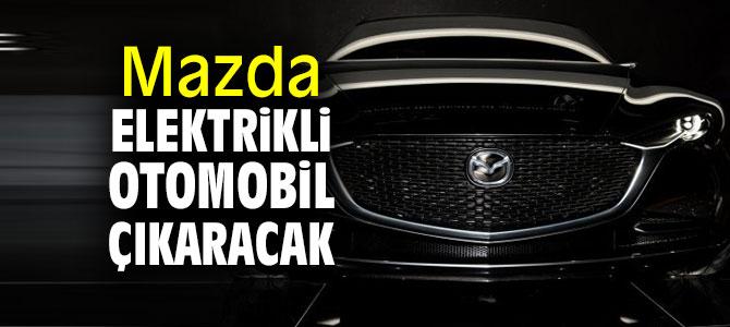 Mazda elektrikli otomobil çıkaracak