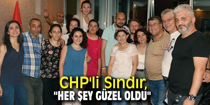 """CHP'li Sındır, """"Her Şey Güzel Oldu"""""""