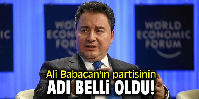 Ali Babacan'ın partisinin adı belli oldu!