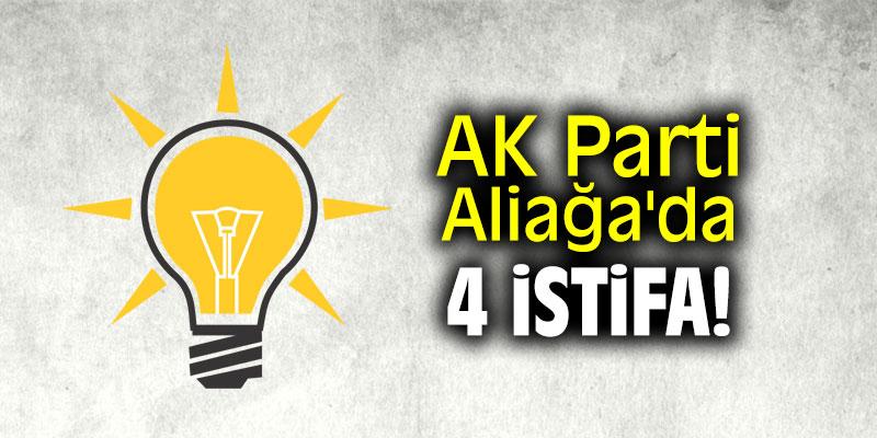 AK Parti Aliağa'da 4 istifa!