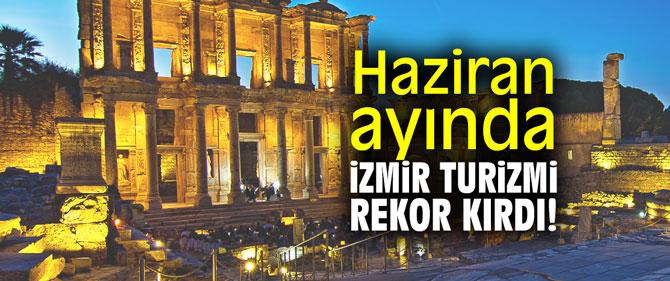 Haziran ayında İzmir turizmi rekor kırdı