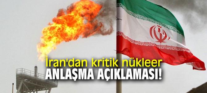 İran'dan kritik nükleer anlaşma açıklaması!
