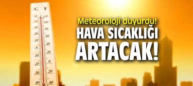 Meteoroloji duyurdu! Hava sıcaklığı artacak!