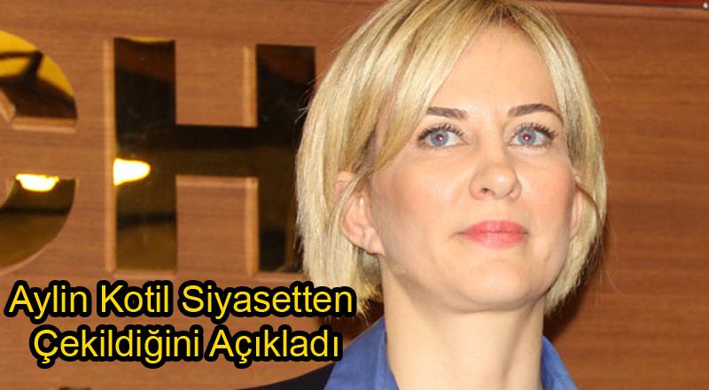 Aylin Kotil Siyasetten Çekildiğini Açıkladı