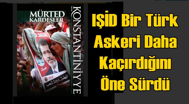 IŞİD Bir Türk Askerini Kaçırdığını Öne Sürdü