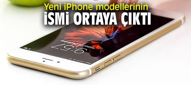 İşte yeni iPhone modellerinin isimleri...