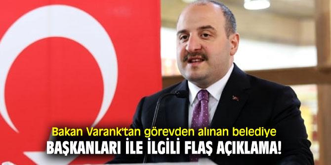 Bakan Varank'tan görevden alınan belediye başkanları ile ilgili flaş açıklama!