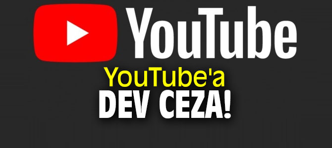 YouTube'a dev ceza!
