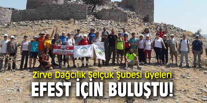 Zirve Dağcılık Selçuk Şubesi üyeleri EFEST için buluştu!