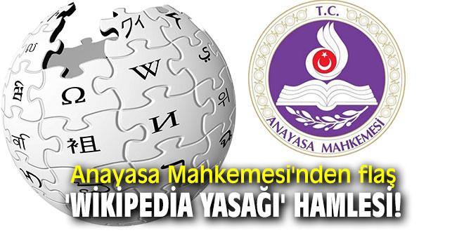 Anayasa Mahkemesi'nden flaş 'Wikipedia yasağı' hamlesi!