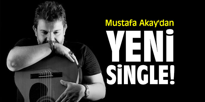 Mustafa Akay'dan yeni single!