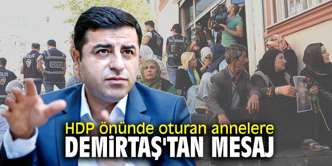 HDP önünde oturan annelere Demirtaş'tan mesaj