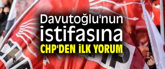 Davutoğlu'nun istifasına CHP'den ilk yorum