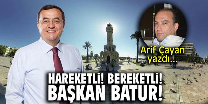 Hareketli! Bereketli! Başkan Batur!