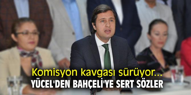 CHP'li Yücel'den Bahçeli'ye sert sözler!