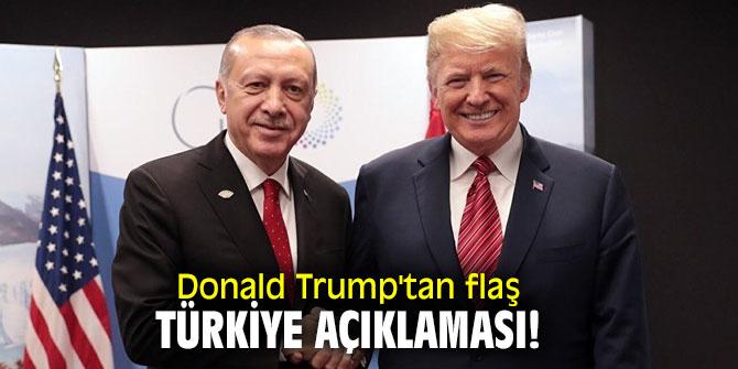 Donald Trump'tan flaş Türkiye açıklaması!