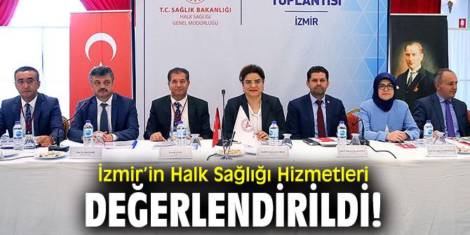 İzmir İli Halk Sağlığı Hizmetleri konuşuldu!