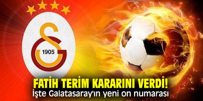 Fatih Terim kararını verdi! İşte Galatasaray'ın yeni on numarası