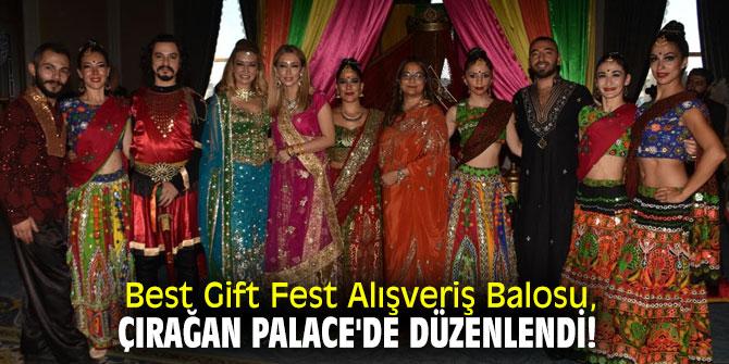 Best Gift Fest Alışveriş Balosu, Çırağan Palace'de düzenlendi!