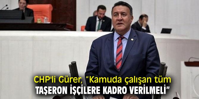 CHP'li Gürer'den KİT çalışanları açıklaması