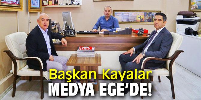 Başkan Kayalar Medya Ege'de!