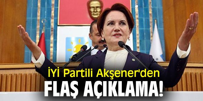 İYİ Partili Akşener'den flaş açıklama!