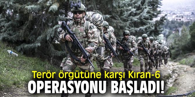 Terör örgütüne karşı Kıran-6 operasyonu başladı!