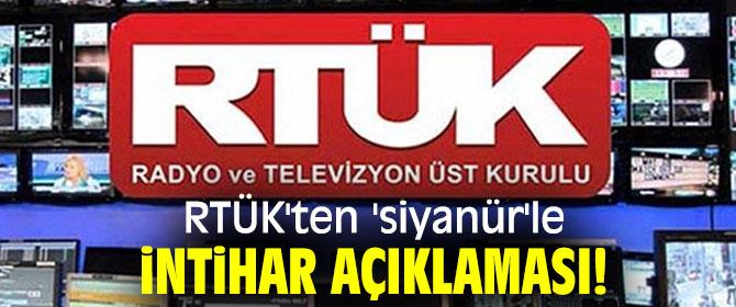 RTÜK'ten 'siyanür'le intihar açıklaması!