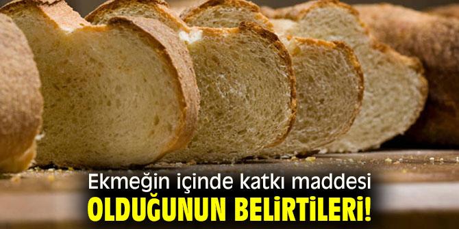 Ekmeğin içinde katkı maddesi olduğunun belirtileri!