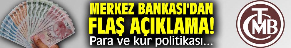 Merkez Bankası'dan flaş açıklama! Para ve kur politikası...