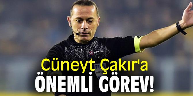 Cüneyt Çakır'a önemli görev!