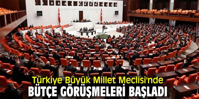 Türkiye Büyük Millet Meclisi'nde bütçe görüşmeleri başladı