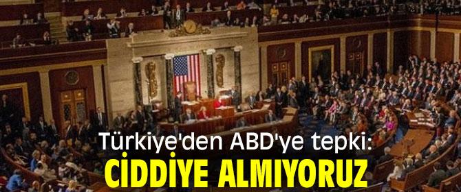 Türkiye'den ABD'ye ciddiye almıyoruz tepkisi!